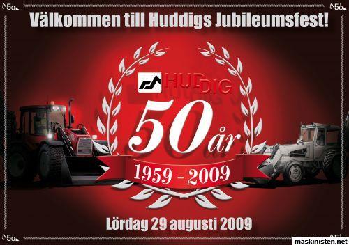 öppet hus 50 år Huddig firar 50 år med ÖPPET HUS! 29 augusti. • Maskinisten öppet hus 50 år